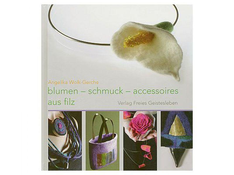 blumen schmuck und accessoires aus filz angelika wolk gerche. Black Bedroom Furniture Sets. Home Design Ideas