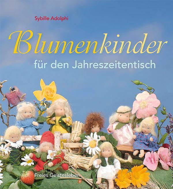 Blumenkinder für den Jahreszeitentisch von Sybille Adolphi