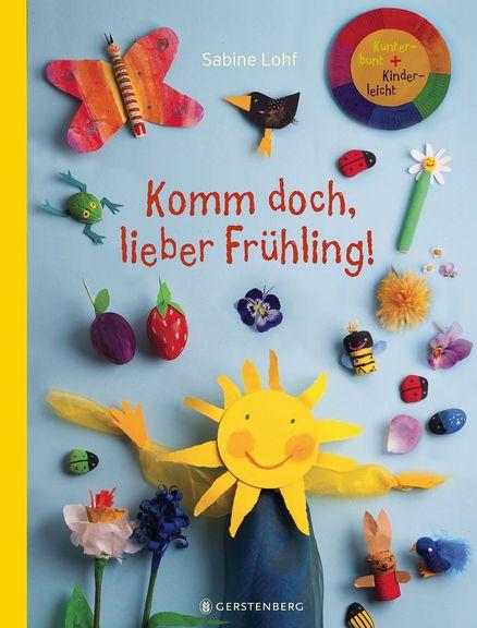Komm doch, lieber Frühling! Bastelbuch