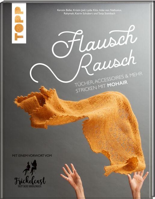 Flauschrausch Tücher stricken aus Mohair