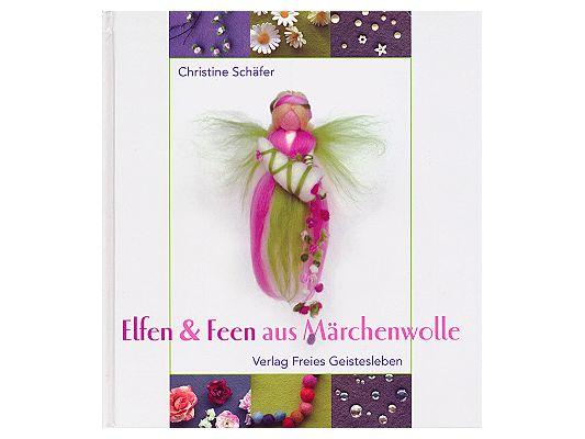 Elfen & Feen aus Märchenwolle Christine Schäfer