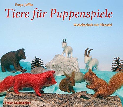 Tiere für Puppenspiele wickeln & filzen