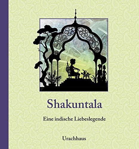 Shakuntala - eine indische Liebesgeschichte