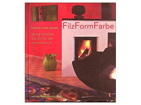 FilzFormFarbe. Designobjekte aus Filz für den Wohnbereich Beate