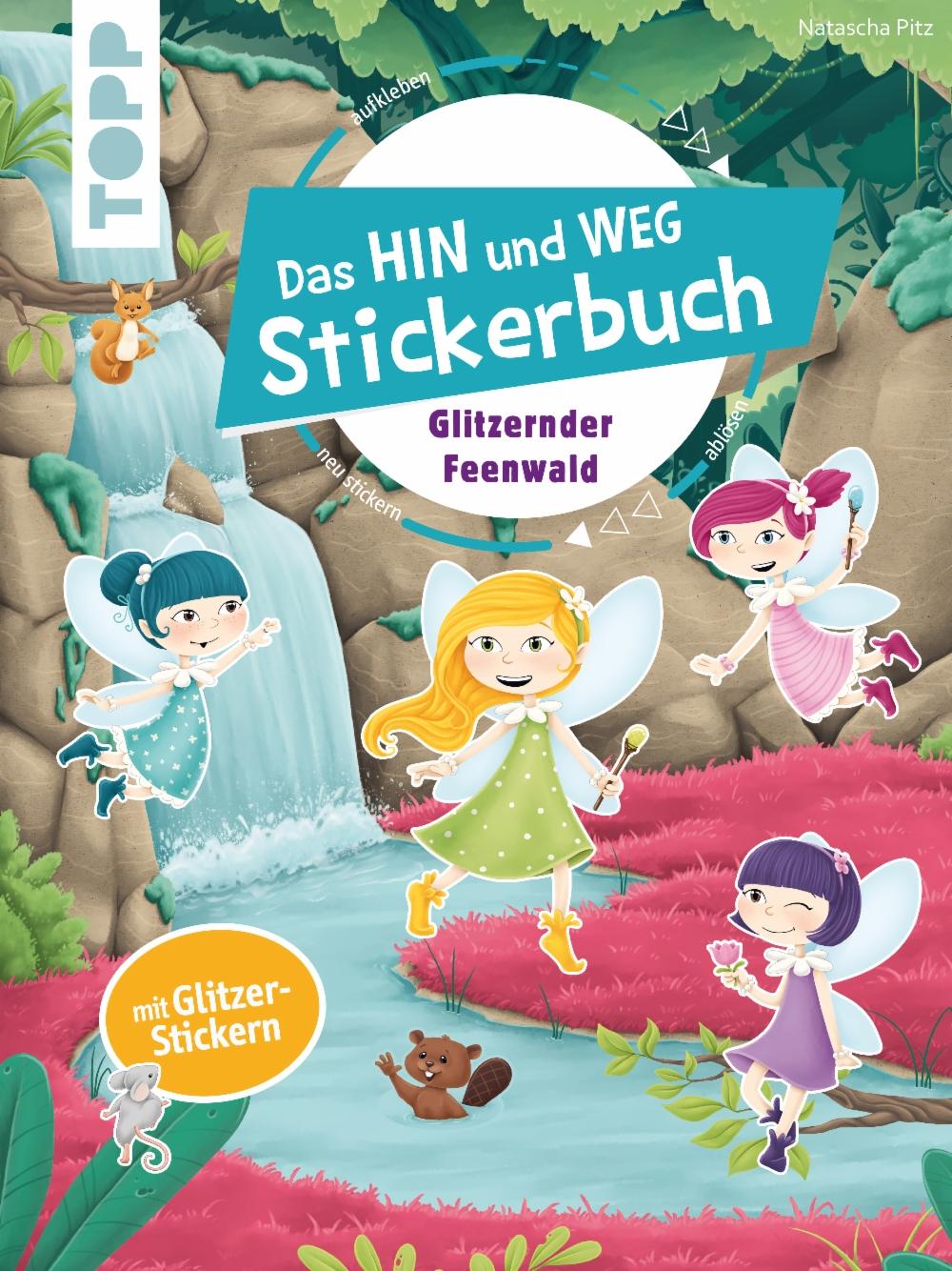 Das Hin-und-weg-Stickerbuch Glitzernder Feenwald
